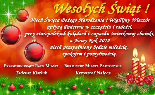 Niech Święta Bożego Narodzenia i Wigilijny Wieczór upłyną Państwu w szczęściu i radości, przy staropolskich kolędach i zapachu świerkowej choinki, a Nowy Rok 2013 niech przepełniony będzie miłością, spokojem i pomyślnością.